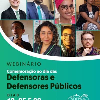 Veja quem são os convidados, temas que serão abordados e a programação para o webinário comemorativo do dia das Defensoras e Defensores Públicos.